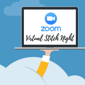 Zoom Virtual Stitch Night at Infinite Yarns